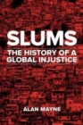 Slums : The History of a Global Injustice - Book