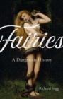 Fairies : A Dangerous History - Book