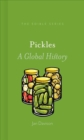 Pickles : A Global History - Book