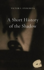 A Short History of the Shadow - Book