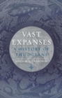 Vast Expanses : A History of the Oceans - Book