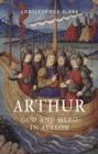 Arthur : God and Hero in Avalon - Book