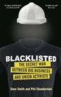 Blacklisted : The Secret War Between Big Business and Union Activists - Book