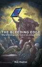 The Bleeding Edge : Why Technology Turns Toxic in an Unequal World - eBook