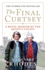 The Final Curtsey : A Royal Memoir by the Queen's Cousin - Book
