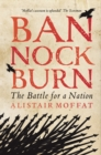 Bannockburn : The Battle for a Nation - Book