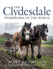 The Clydesdale : Workhorse of the World - Book