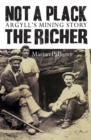 Not a Plack the Richer : Argyll's Mining Story - Book
