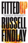 Fitted Up : A True Story of Police Betrayal, Conspiracy and Cover Up - Book