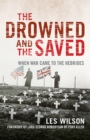 The Drowned and the Saved : When War Came to the Hebrides - Book
