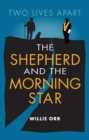 The Shepherd and the Morning Star : Two Lives Apart - Book