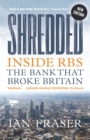 Shredded : Inside RBS, The Bank That Broke Britain - Book