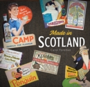Made in Scotland : Household Names That Began in Scotland - Book