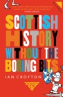 Scottish History Without the Boring Bits - Book
