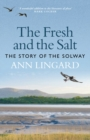 The Fresh and the Salt : The Story of the Solway - Book