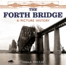 The Forth Bridge : A Picture History - Book
