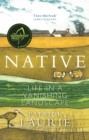Native : Life in a Vanishing Landscape - Book