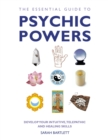 The Essential Guide to Psychic Powers : Develop Your Intuitive, Telepathic and Healing Skills - Book