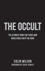 The Occult : The Ultimate Guide for Those Who Would Walk with the Gods - Book