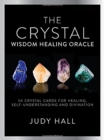 Crystal Wisdom Healing Oracle : 50 Oracle Cards for Healing, Self Understanding and Divination - Book