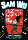 Sam Wu Is NOT Afraid of Ghosts! - eBook