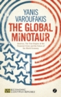 The Global Minotaur : America, the True Origins of the Financial Crisis and the Future of the World Economy - Book