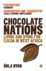 Chocolate Nations : Living and Dying for Cocoa in West Africa - Book
