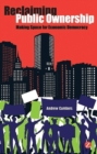 Reclaiming Public Ownership : Making Space for Economic Democracy - eBook