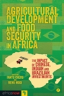 Agricultural Development and Food Security in Africa : The Impact of Chinese, Indian and Brazilian Investments - eBook
