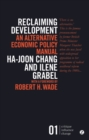 Reclaiming Development : An Alternative Economic Policy Manual - eBook