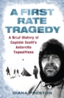 A First Rate Tragedy : A Brief History of Captain Scott's Antarctic Expeditions - eBook