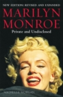 Marilyn Monroe: Private and Undisclosed : New edition: revised and expanded - Book