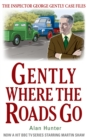 Gently Where the Roads Go - Book