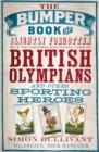 The Bumper Book of Slightly Forgotten but Nevertheless Still Great British Olympians and Other Sporting Heroes - Book