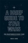 A Brief Guide to Star Wars - Book