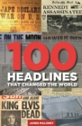 100 Headlines That Changed The World - eBook