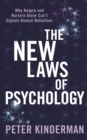 The New Laws of Psychology : Why Nature and Nurture Alone Can t Explain Human Behaviour - eBook