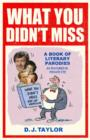 What You Didn't Miss : A Book of Literary Parodies as Featured in Private Eye - eBook