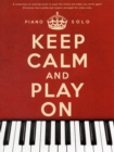 Keep Calm and Play on Piano Solo - Book