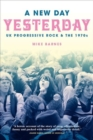 A New Day Yesterday : UK Progressive Rock & the 1970s - Book
