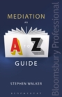 Mediation: An A-Z Guide - eBook