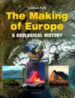 The Making of Europe : A geological history - Book