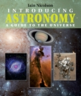 Introducing Astronomy : A Guide to the Universe - Book