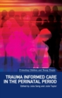 Trauma Informed Care in the Perinatal Period - Book