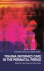 Trauma Informed Care in the Perinatal Period - eBook