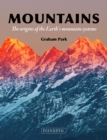 Mountains : The origins of the Earth's mountain systems - eBook