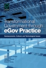 Transformational Government Through EGov Practice : Socio-Economic, Cultural, and Technological Issues - eBook