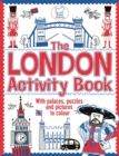 The London Activity Book : With palaces, puzzles and pictures to colour - Book