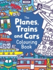 The Planes, Trains And Cars Colouring Book - Book