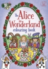 The Alice in Wonderland Colouring Book - Book